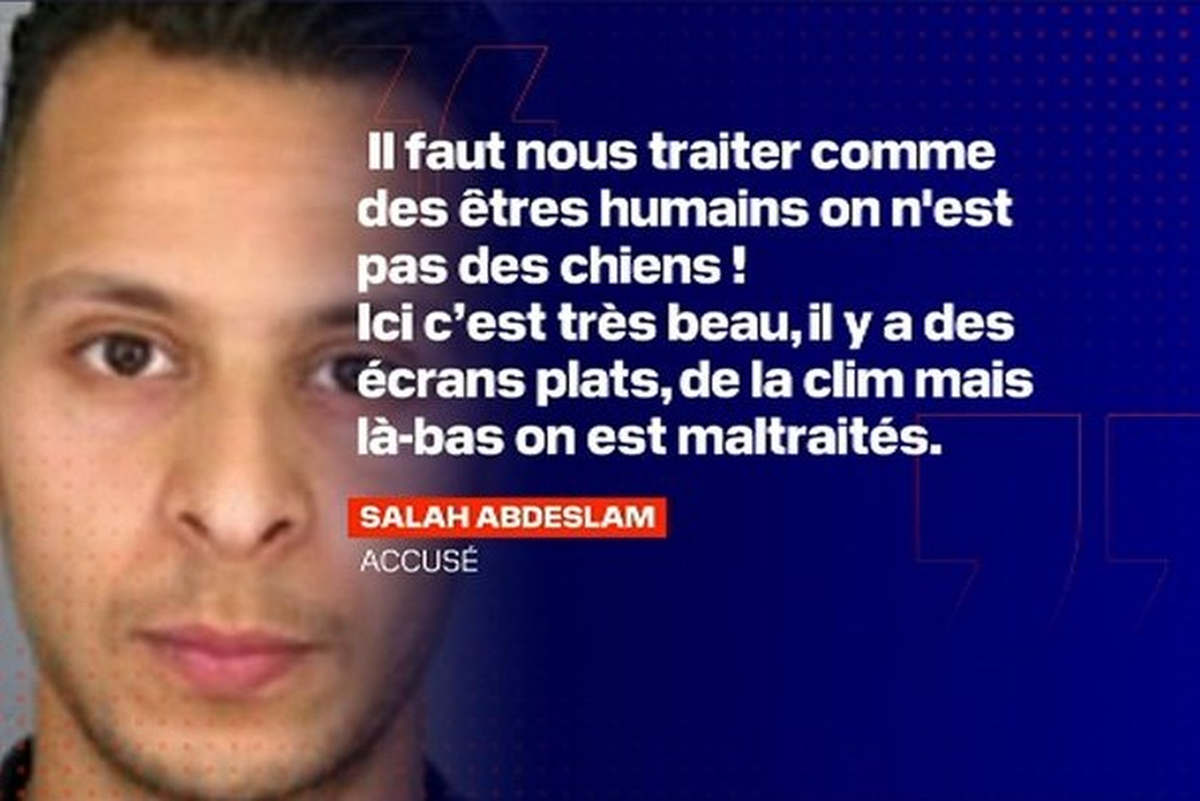 """The only survivor of the 13-November commandos, Salah Abdeslam shouted in the dock of the defendants of the Paris court of assizes """"We are treated like dogs""""!"""
